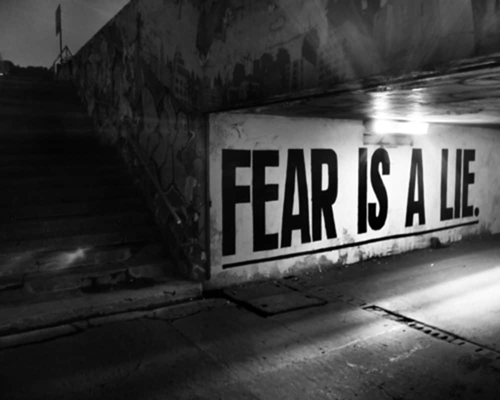 Do Not Fall Into the Deception of Fear
