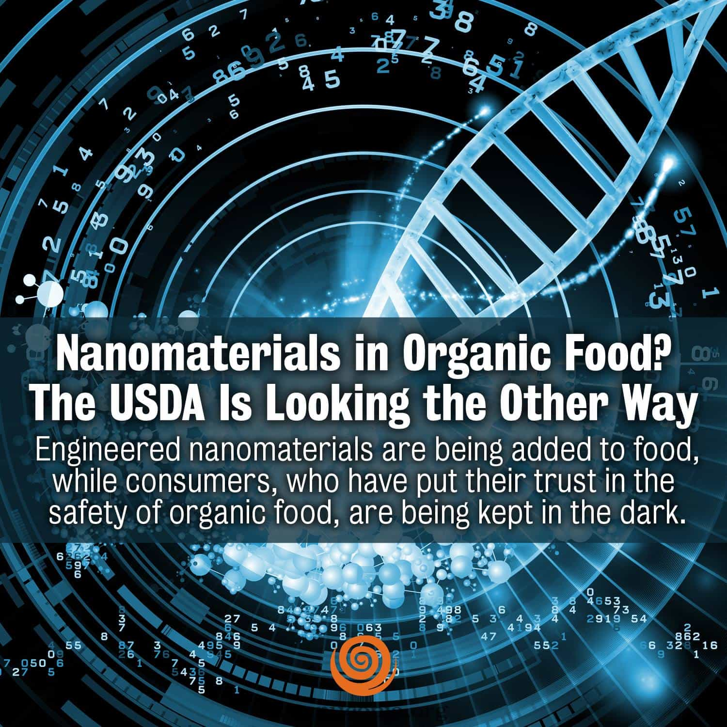 Nanomaterials in Organic Food? The USDA Is Looking the Other Way