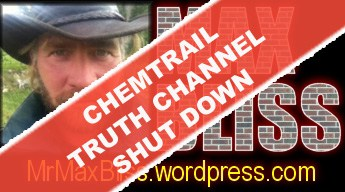 Chemtrail Utube channel shut down – The REAL Institute Max Bliss