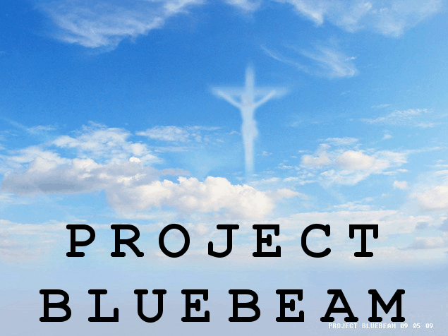 HEADS UP … PROJECT BLUE BEAM IN OUR SKY Bluebeam