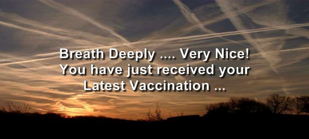 Chemtrails Not Just for Weather Modification Anymore: Vaccines On The Wind
