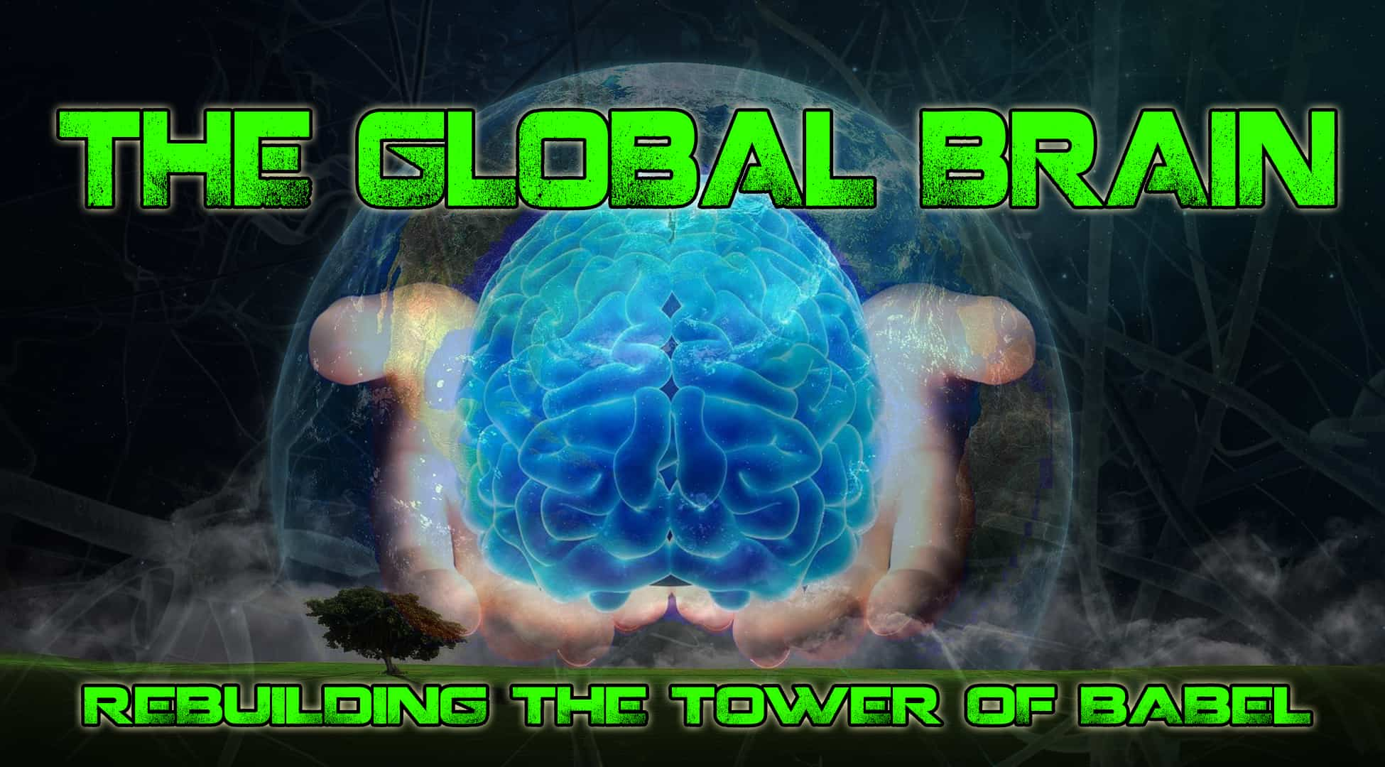 The Global Brain: Rebuilding the Tower of Babel