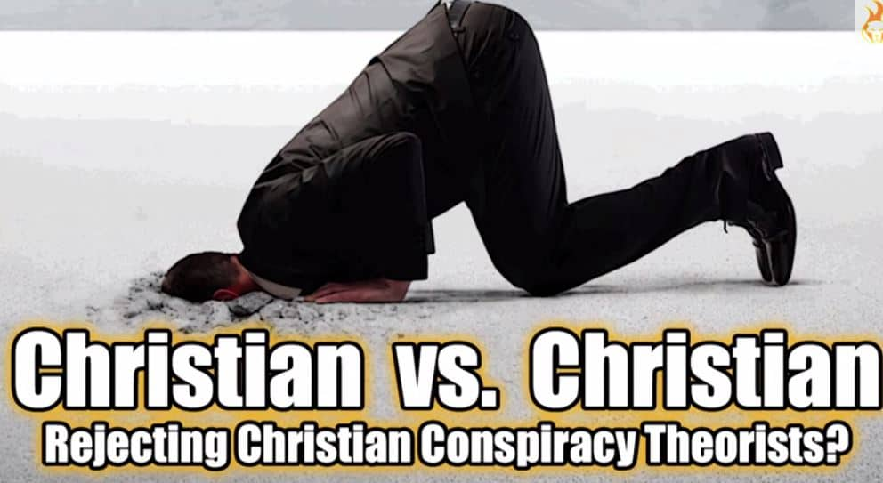 CHRISTIAN vs. CHRISTIAN: Rejecting Christian Conspiracy Theorists?