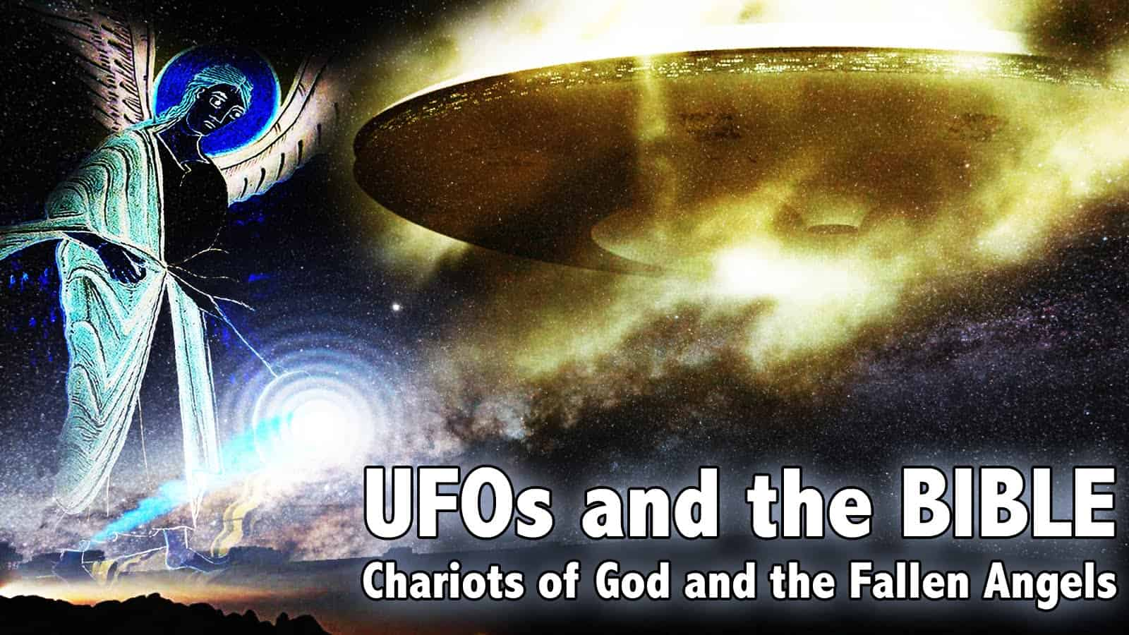 UFOs and the BIBLE: Chariots of God and Fallen Angels (Millstone, the Ephah, STS-75, Blue Beam)