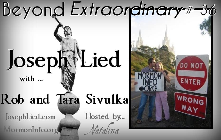 Beyond Extraordinary Ep. 36: Joseph Lied with Rob and Tara Sivulka