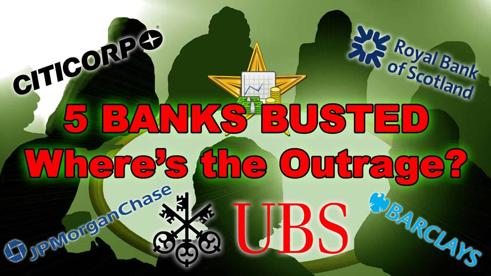 5 BANKS BUSTED! Where's the Outrage?