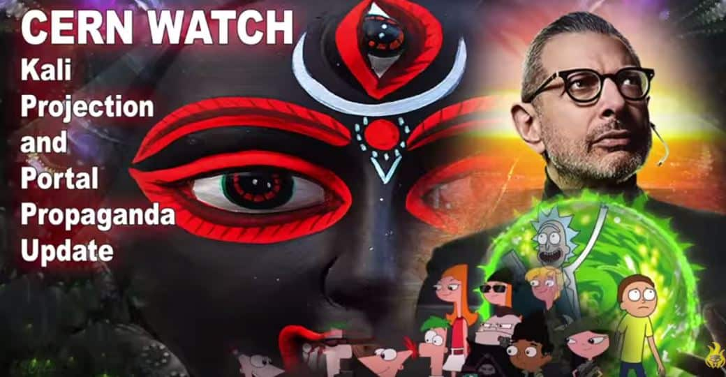 CERN WATCH: Kali Projection and Portal Propaganda Update