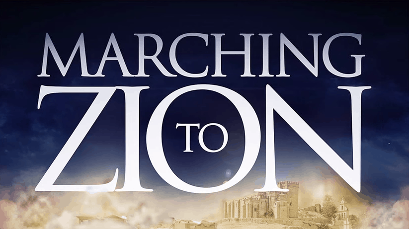 """Marching to Zion"""