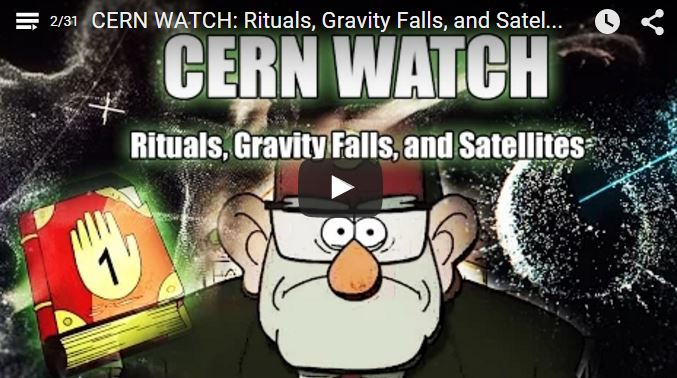 CERN WATCH: Rituals, Gravity Falls, and Satellites