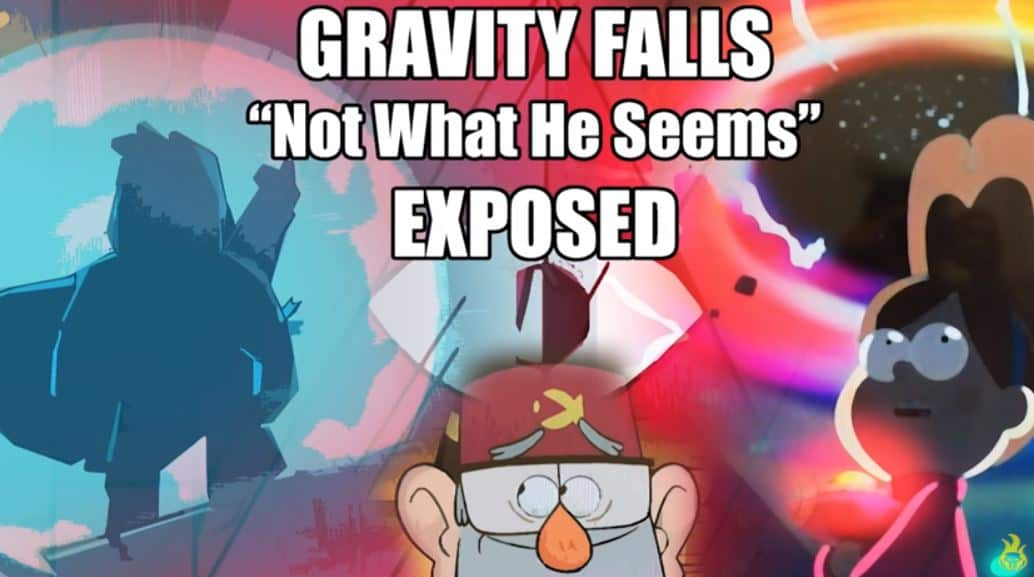 "GRAVITY FALLS ""Not What He Seems"" EXPOSED"