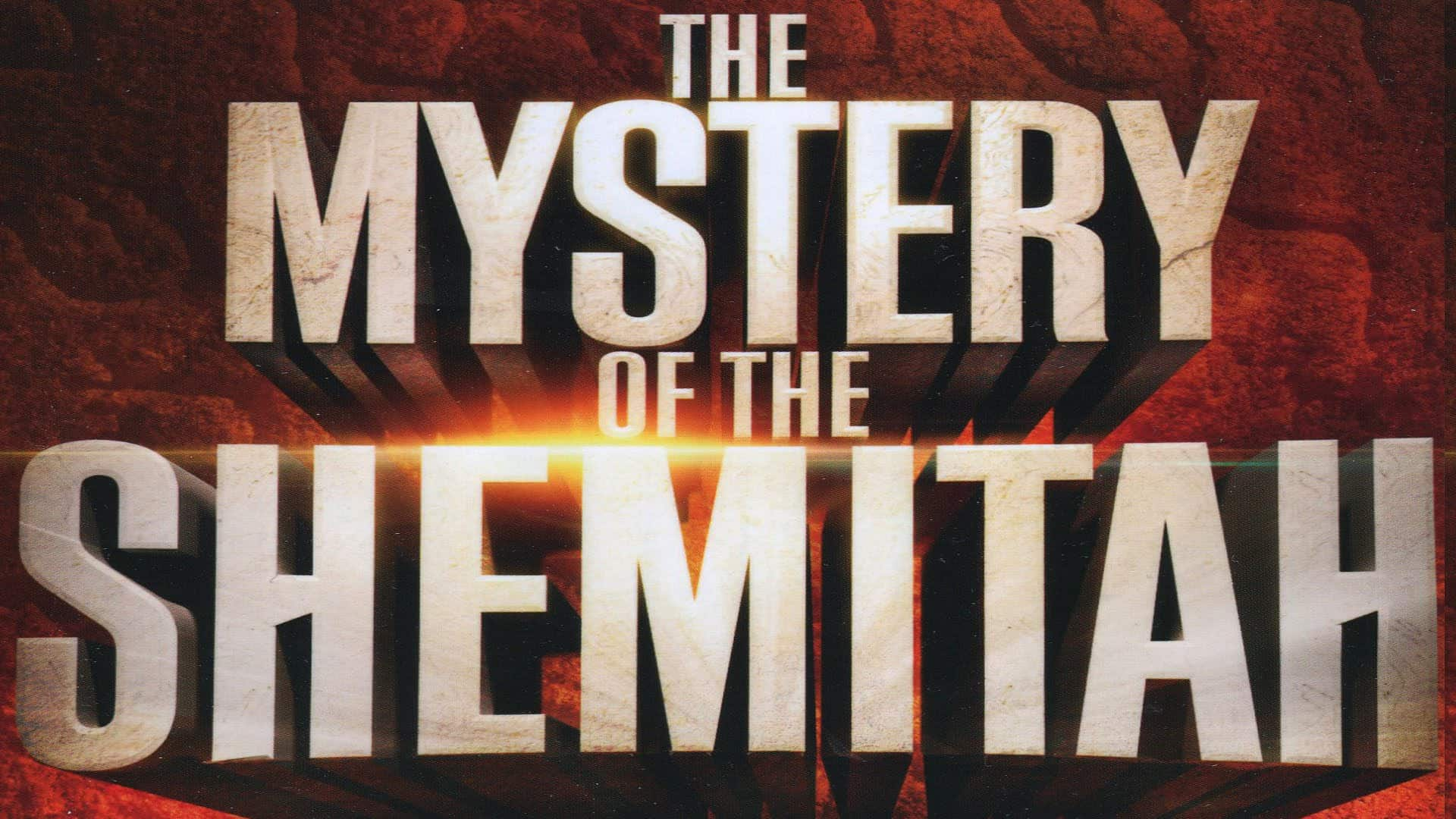 THE MYSTERY OF THE SHEMITAH: Is it real?