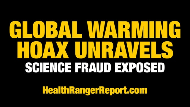 Global warming HOAX unravels… globalist science fraud engineered to control humanity, not save it