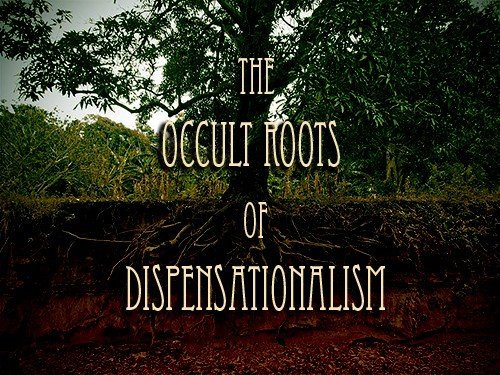 Dispensationalism's Occult Roots