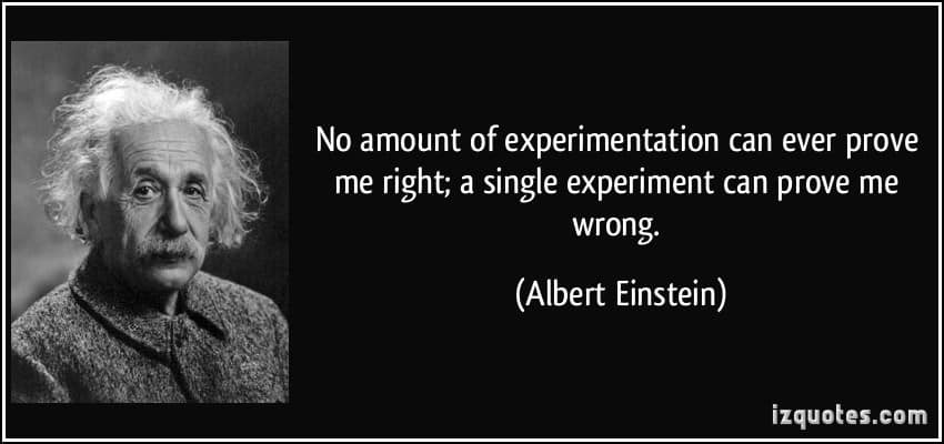Image result for einstein no amount of experimentation quote