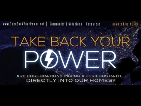 "MUST WATCH!! ""Take Back Your Power!"" Smart Meter Documentary"