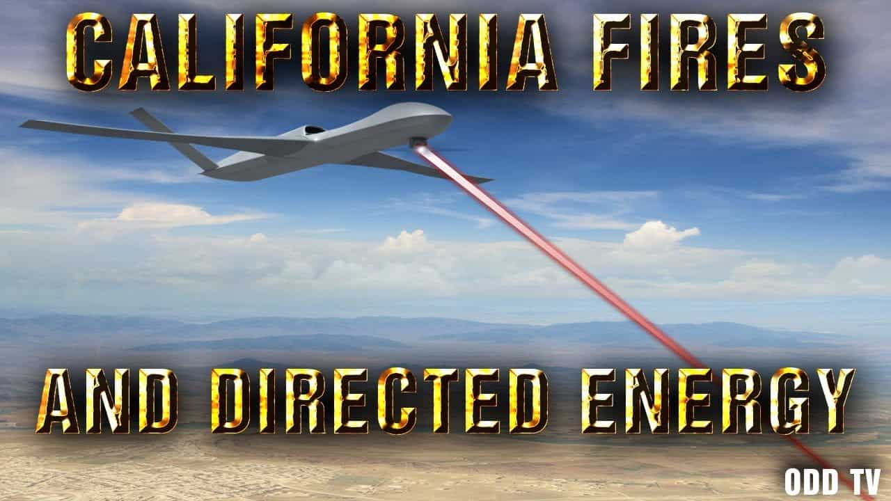California Fires Created by Microwave Directed Energy Weapon – ODD Reality Video