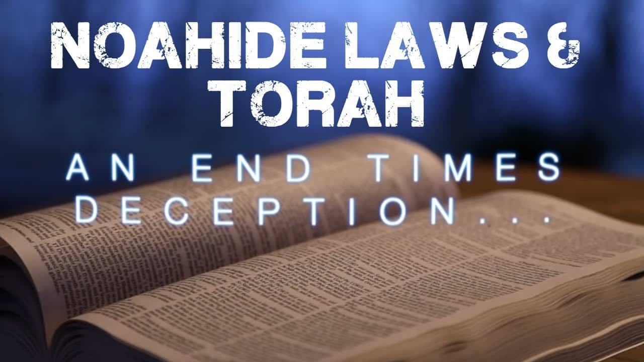 Noahide Laws of the AntiChrist & Hebrew Roots    Mini Documentary