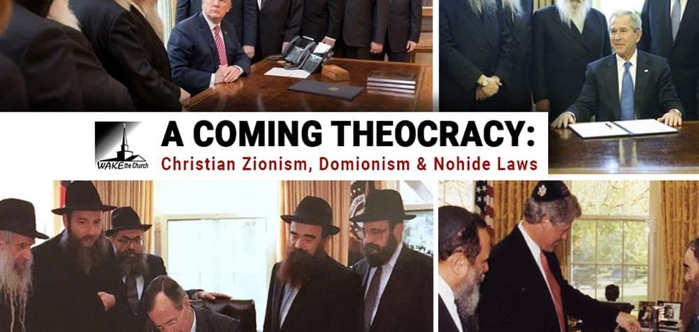 A Coming Theocracy: Christian Zionism, Domionism & Noahide Laws