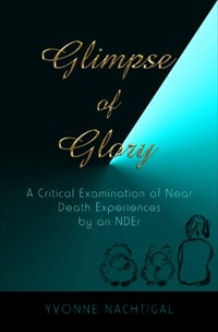 New Book! Glimpse of Glory: A Critical Examination of Near Death Experiences